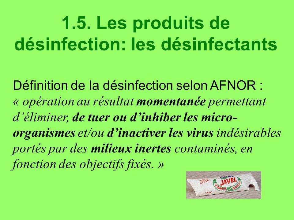 1.5. Les produits de désinfection: les désinfectants