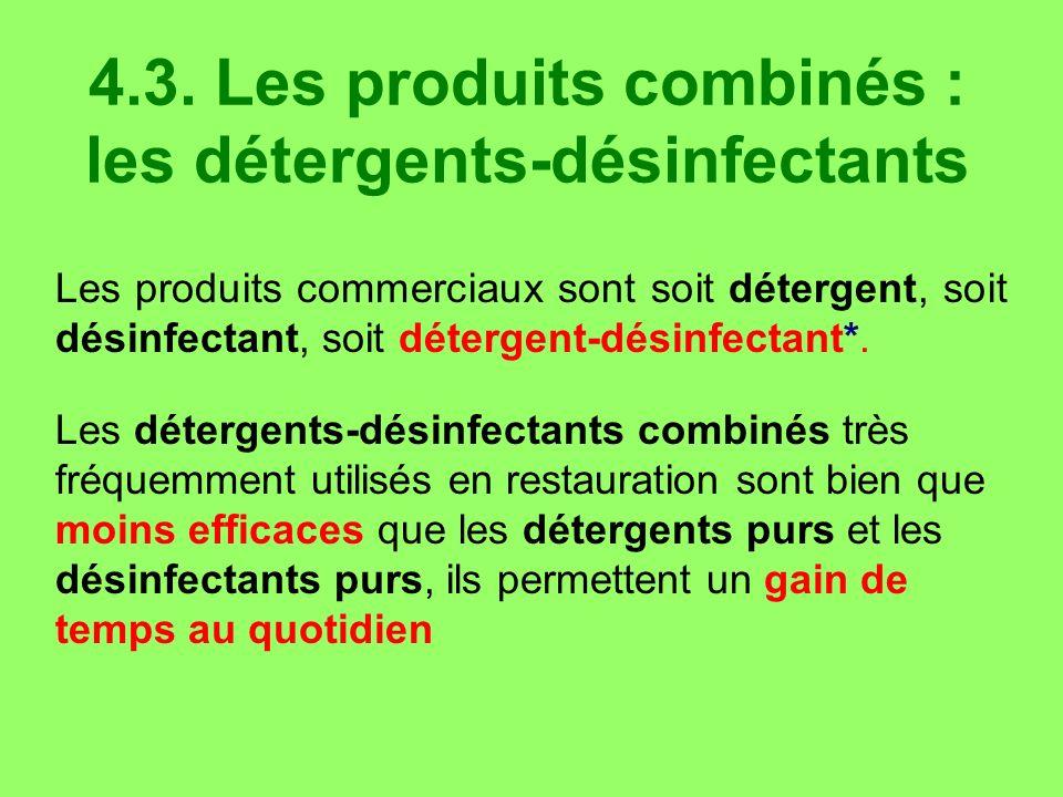 4.3. Les produits combinés : les détergents-désinfectants