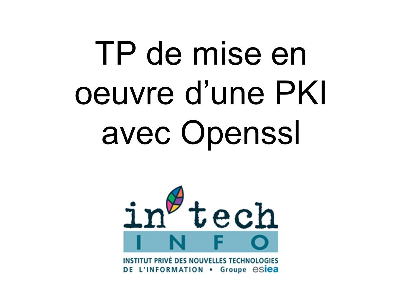 TP de mise en oeuvre d'une PKI avec Openssl