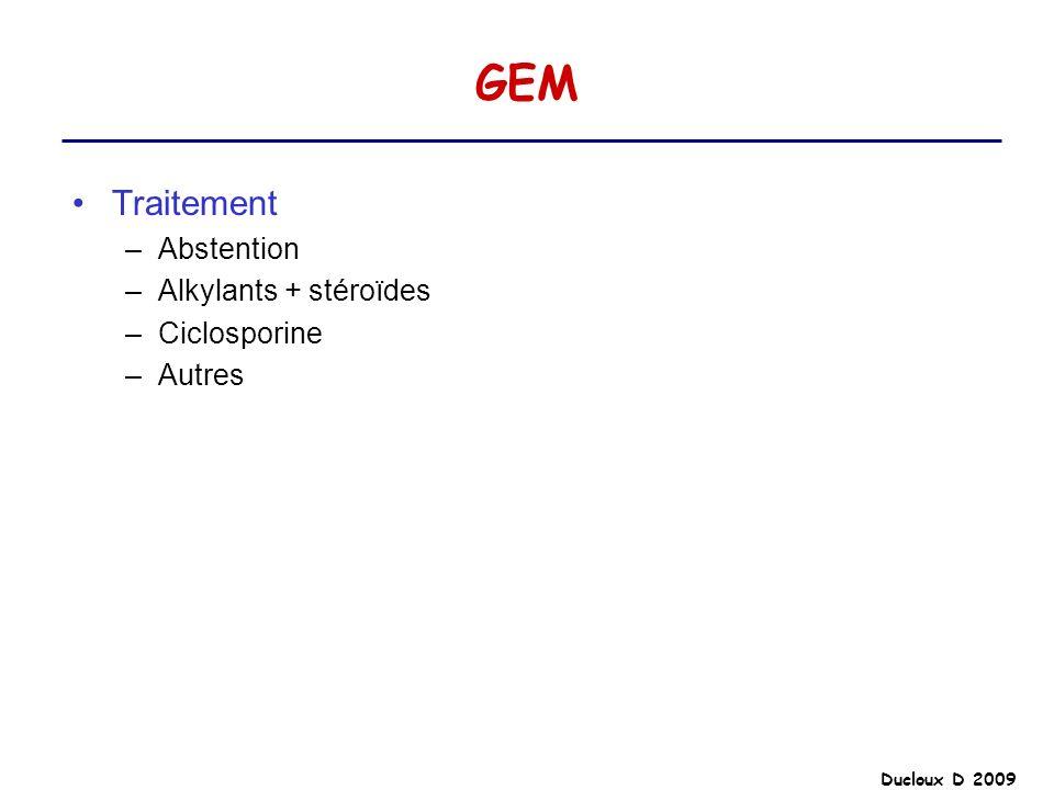 GEM Traitement Abstention Alkylants + stéroïdes Ciclosporine Autres