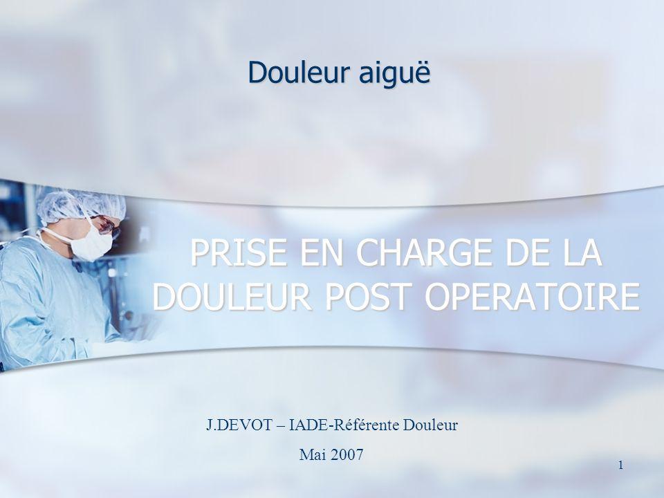 PRISE EN CHARGE DE LA DOULEUR POST OPERATOIRE