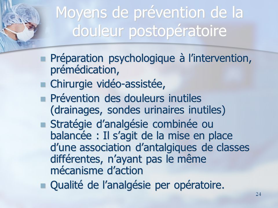 Moyens de prévention de la douleur postopératoire