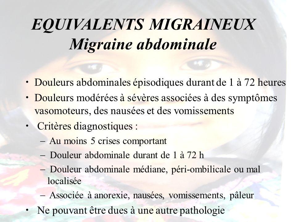 EQUIVALENTS MIGRAINEUX Migraine abdominale
