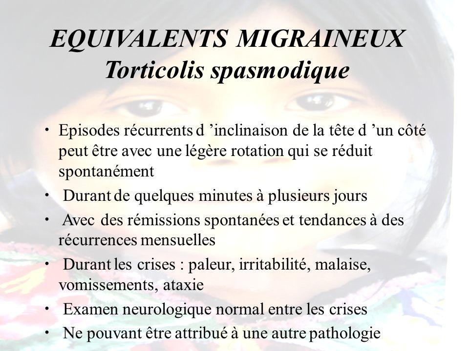 EQUIVALENTS MIGRAINEUX Torticolis spasmodique