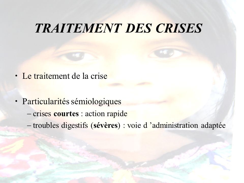 TRAITEMENT DES CRISES Le traitement de la crise