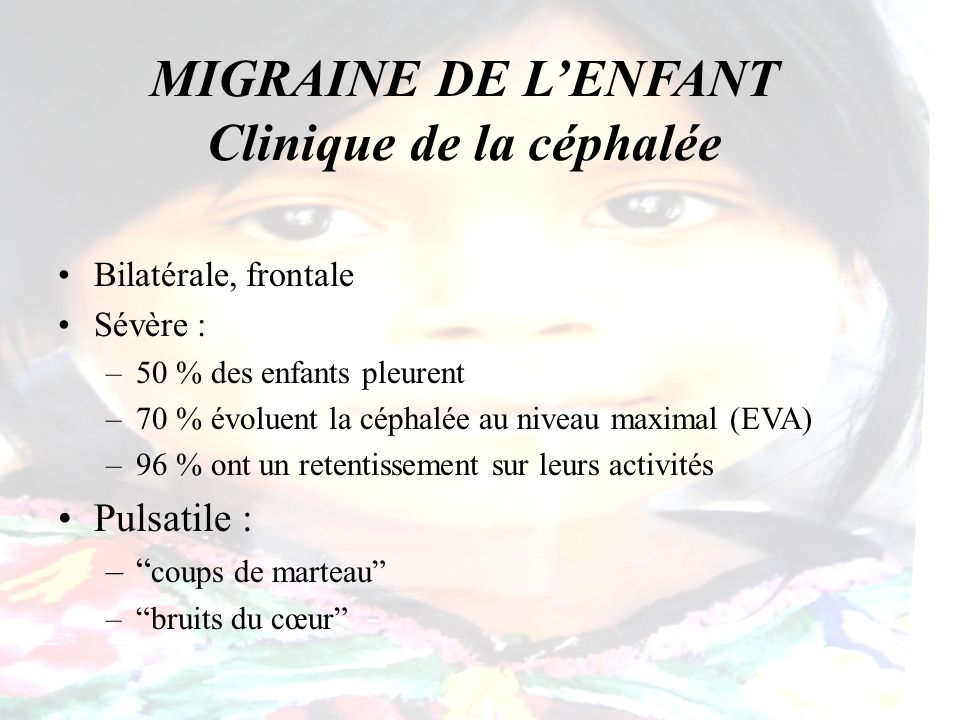 MIGRAINE DE L'ENFANT Clinique de la céphalée