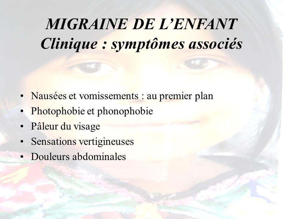 MIGRAINE DE L'ENFANT Clinique : symptômes associés