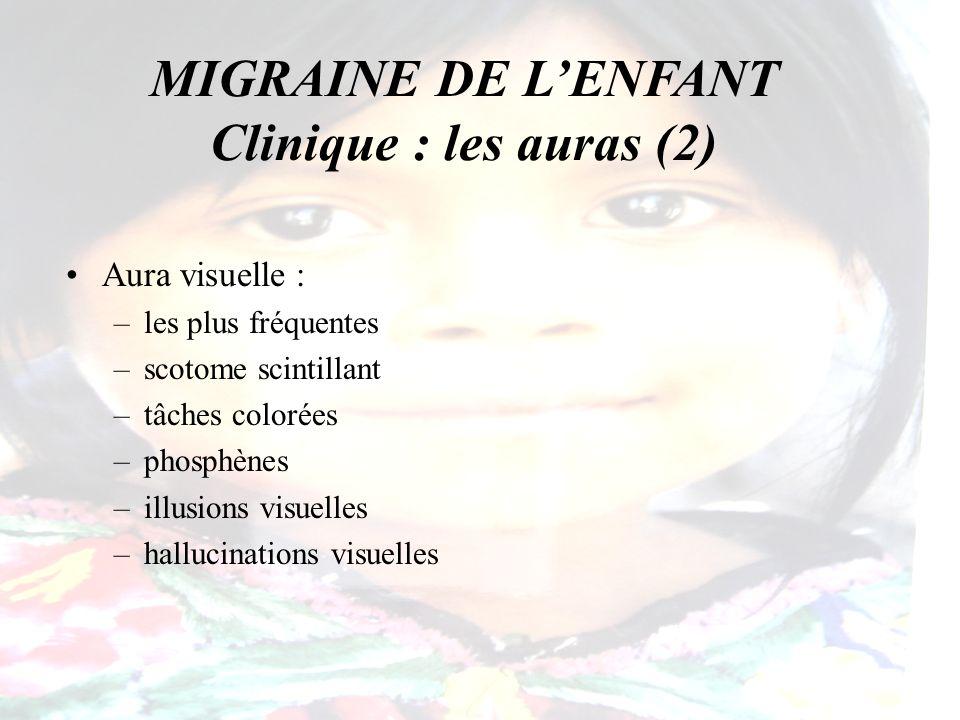 MIGRAINE DE L'ENFANT Clinique : les auras (2)