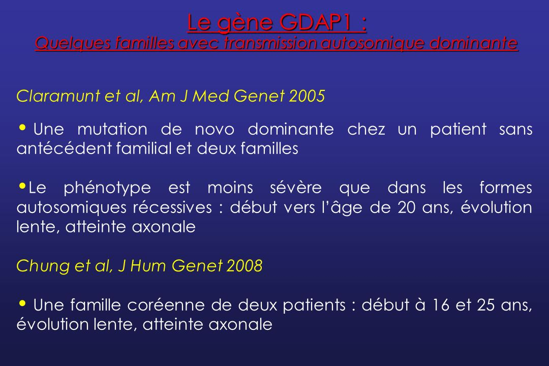 Le gène GDAP1 : Quelques familles avec transmission autosomique dominante