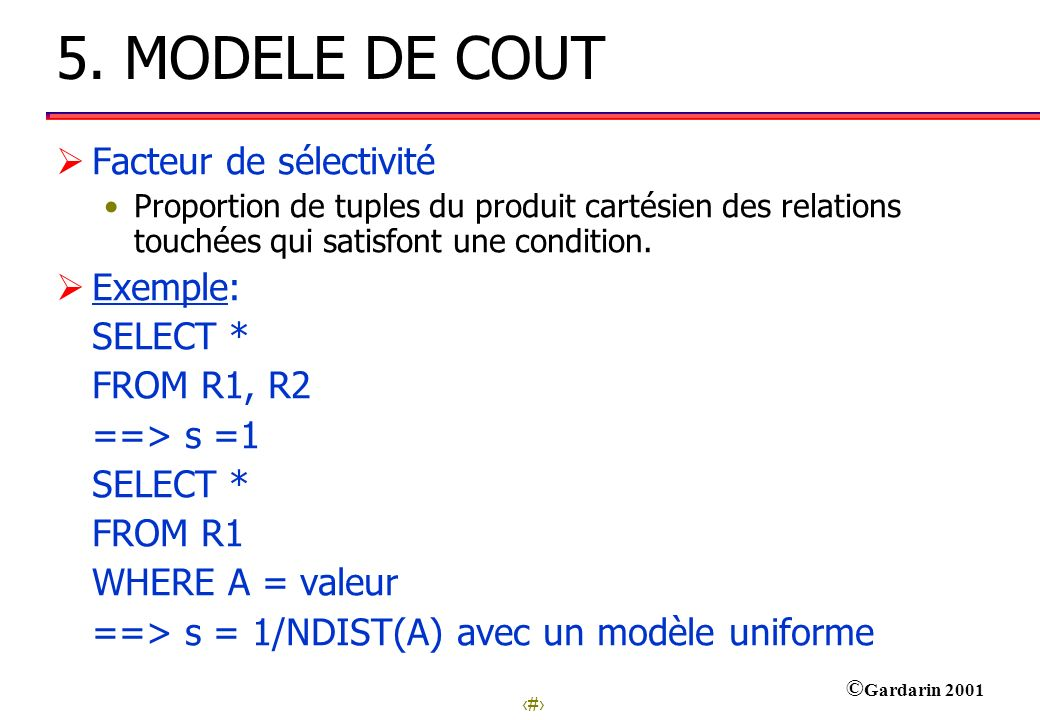 5. MODELE DE COUT Facteur de sélectivité Exemple: SELECT * FROM R1, R2