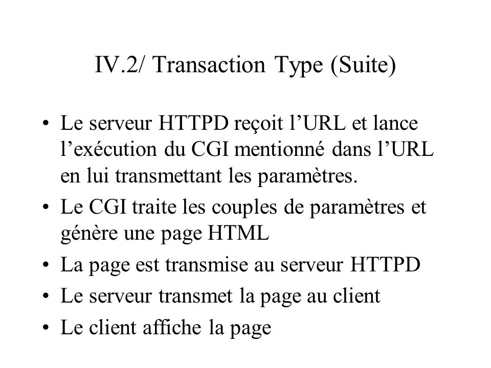 IV.2/ Transaction Type (Suite)