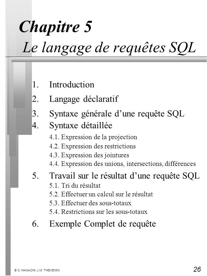 Chapitre 5 Le langage de requêtes SQL