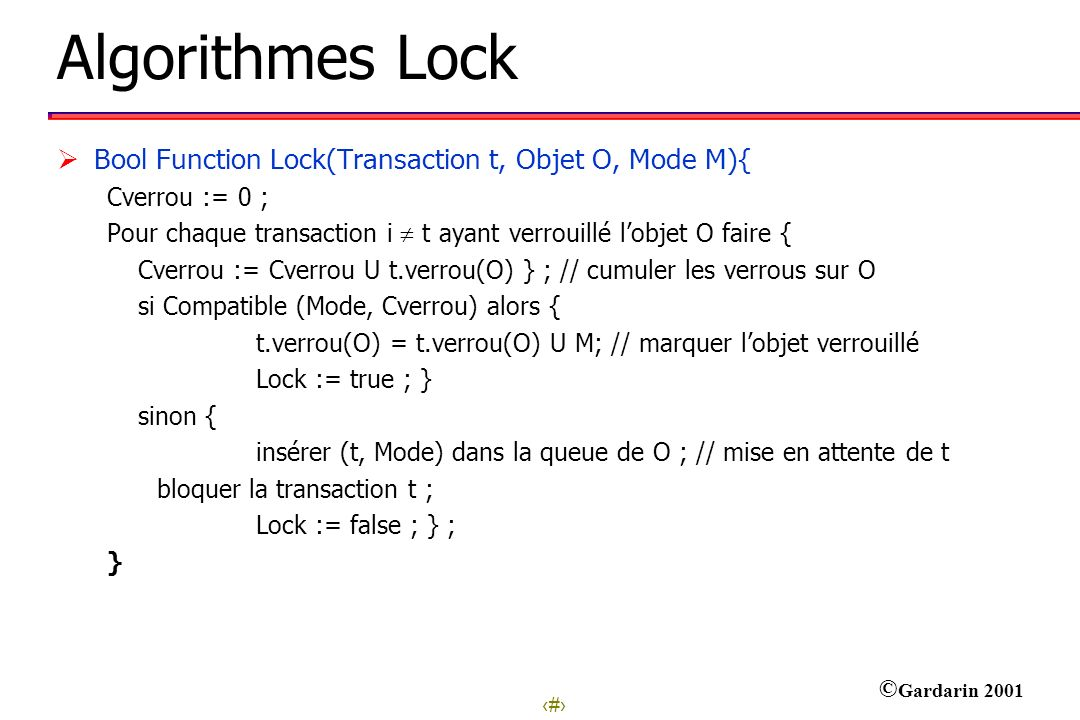 Algorithmes Lock Bool Function Lock(Transaction t, Objet O, Mode M){