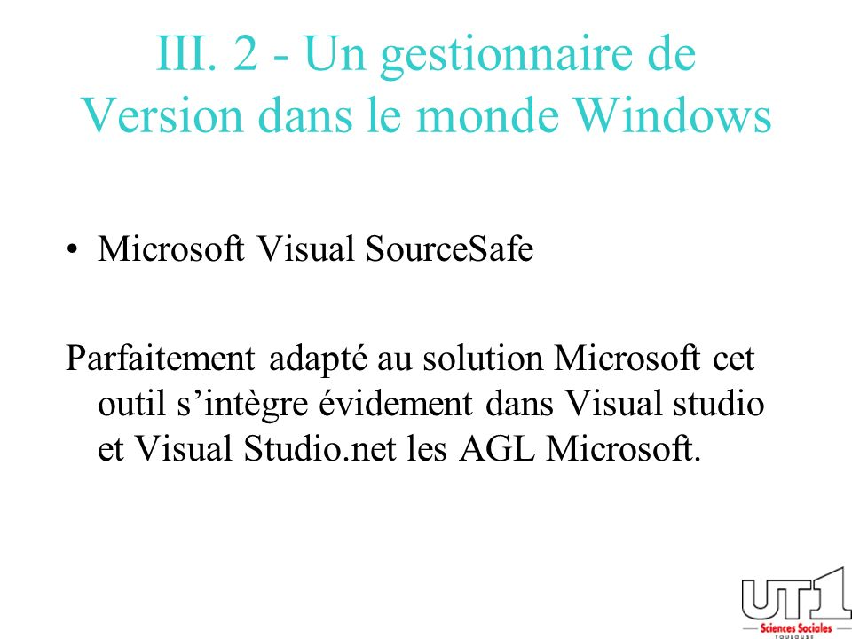 III. 2 - Un gestionnaire de Version dans le monde Windows