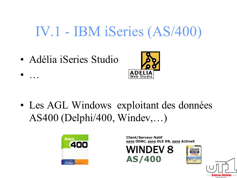 IV.1 - IBM iSeries (AS/400) Adélia iSeries Studio …