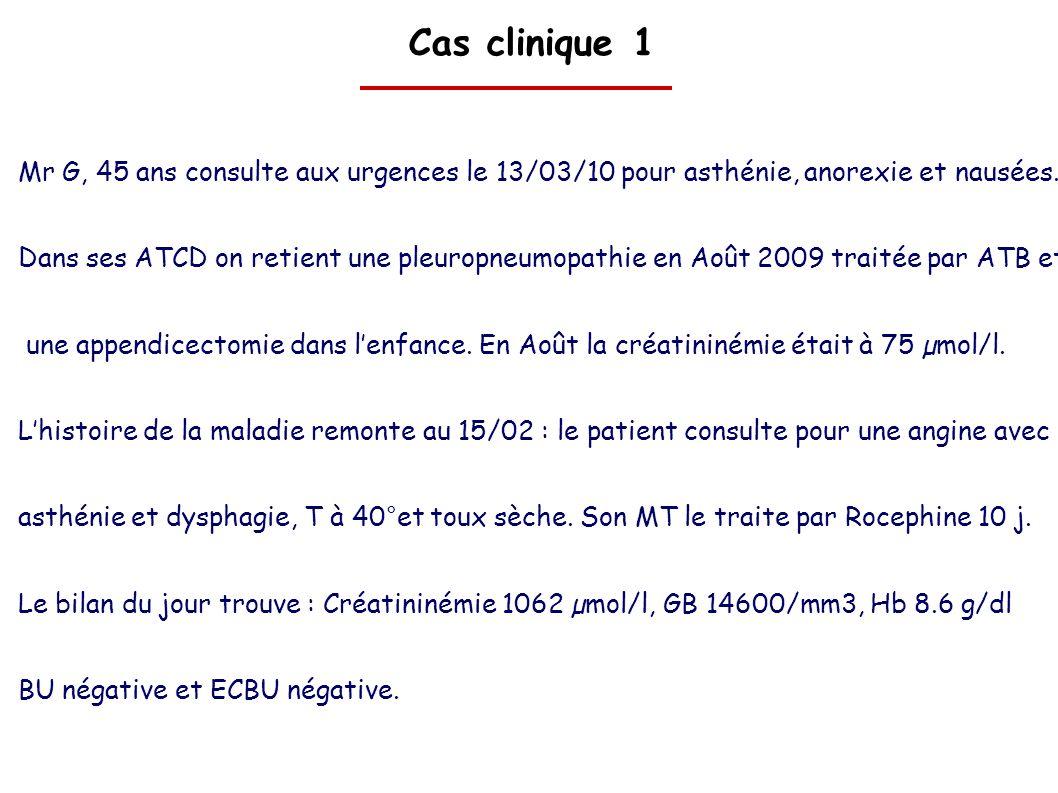 Cas clinique 1 Mr G, 45 ans consulte aux urgences le 13/03/10 pour asthénie, anorexie et nausées.