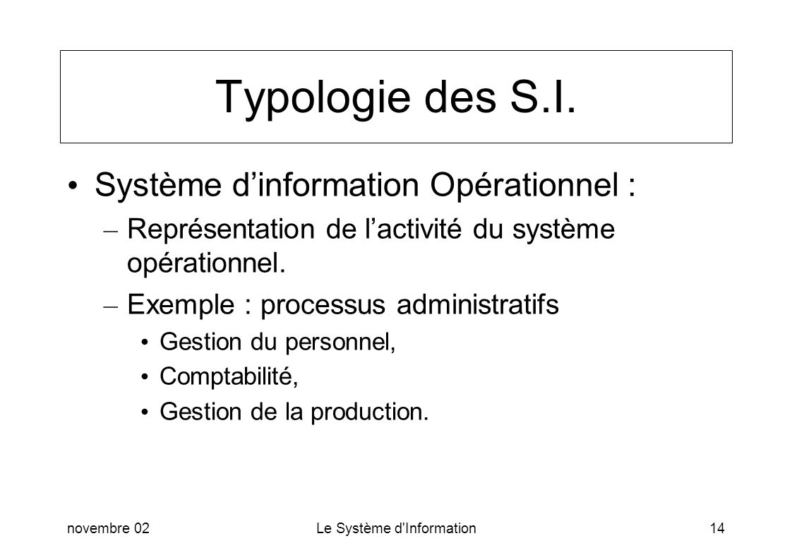 Typologie des S.I. Système d'information Opérationnel :