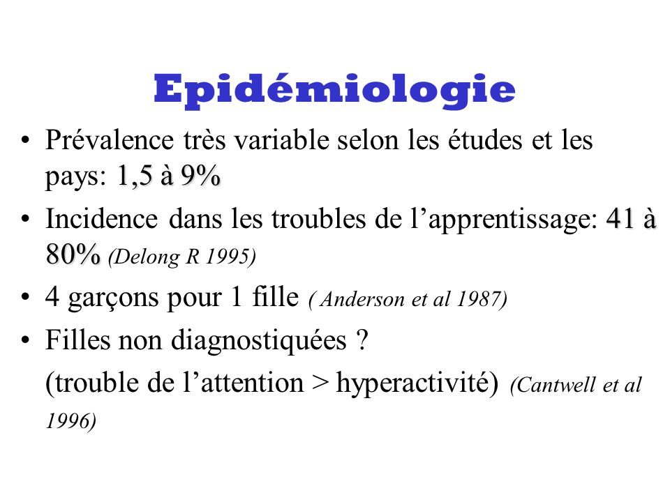 Epidémiologie Prévalence très variable selon les études et les pays: 1,5 à 9%
