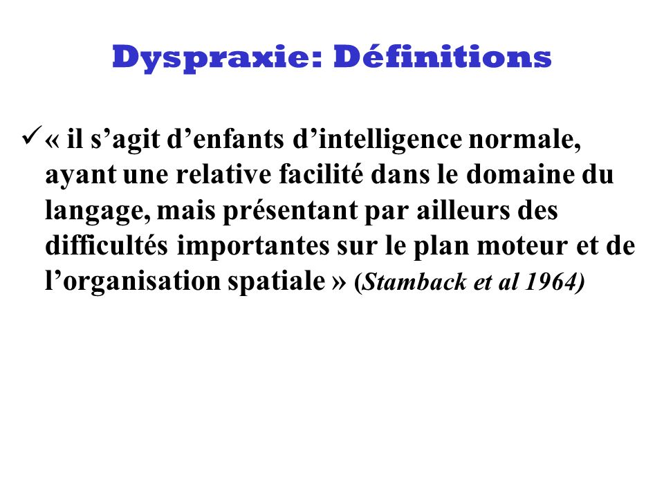 Dyspraxie: Définitions