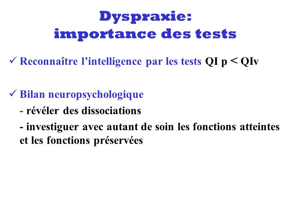 Dyspraxie: importance des tests