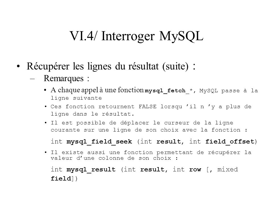 VI.4/ Interroger MySQL Récupérer les lignes du résultat (suite) :