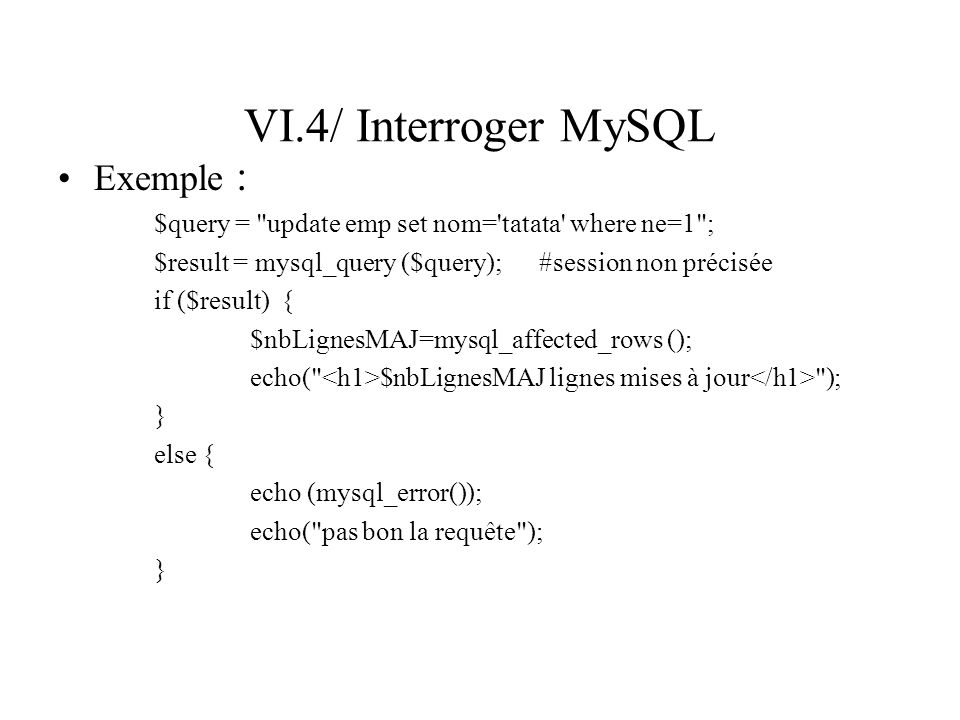 VI.4/ Interroger MySQL Exemple :