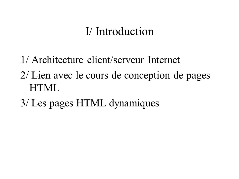 I/ Introduction 1/ Architecture client/serveur Internet