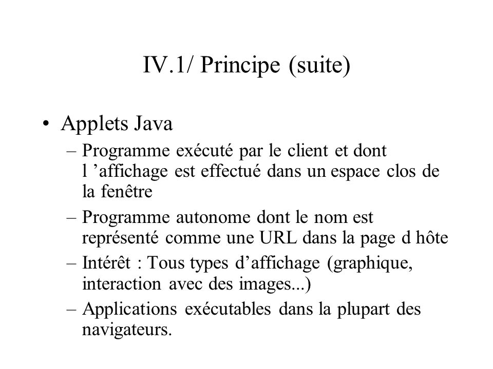 IV.1/ Principe (suite) Applets Java