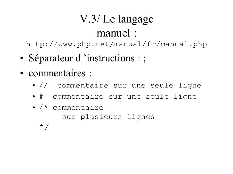 V.3/ Le langage manuel : http://www.php.net/manual/fr/manual.php