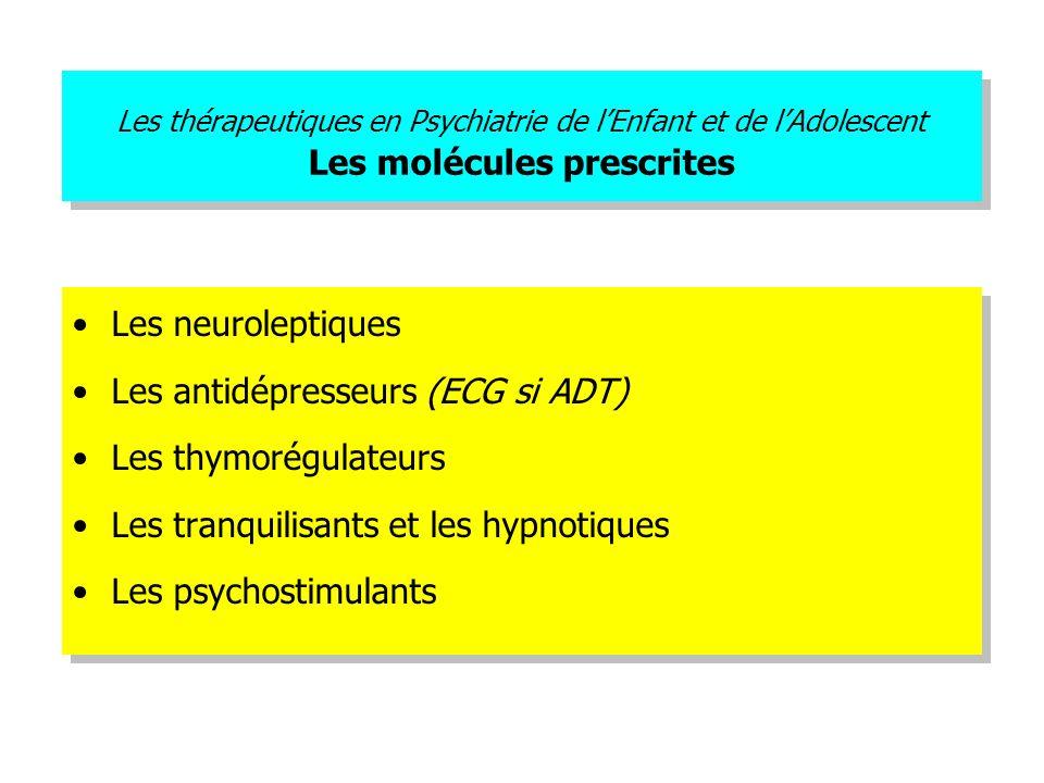 Les antidépresseurs (ECG si ADT) Les thymorégulateurs
