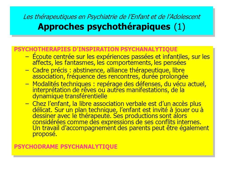 Les thérapeutiques en Psychiatrie de l'Enfant et de l'Adolescent Approches psychothérapiques (1)