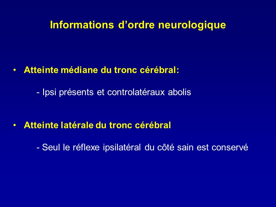 Informations d'ordre neurologique