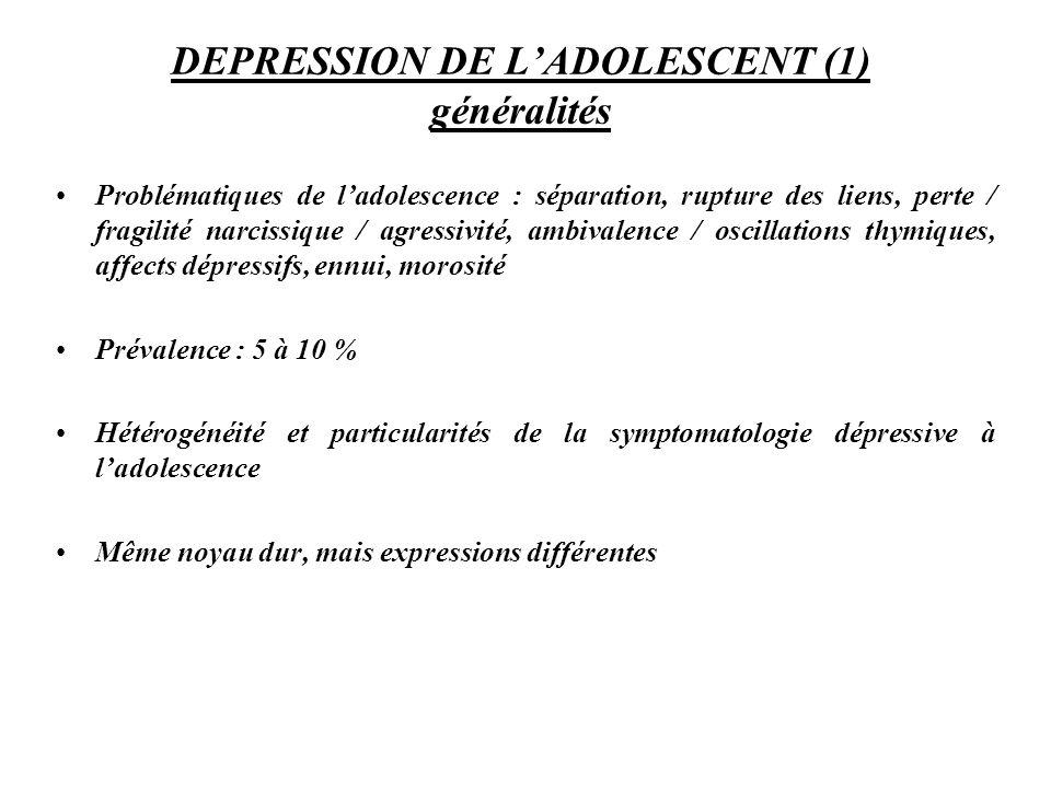 DEPRESSION DE L'ADOLESCENT (1) généralités