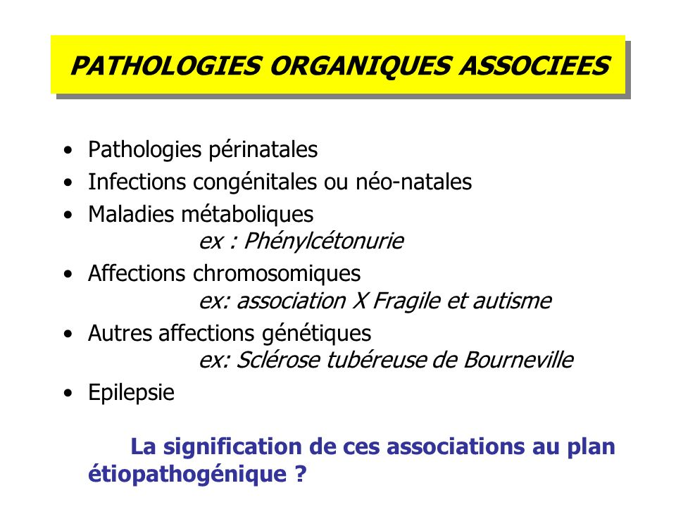 PATHOLOGIES ORGANIQUES ASSOCIEES