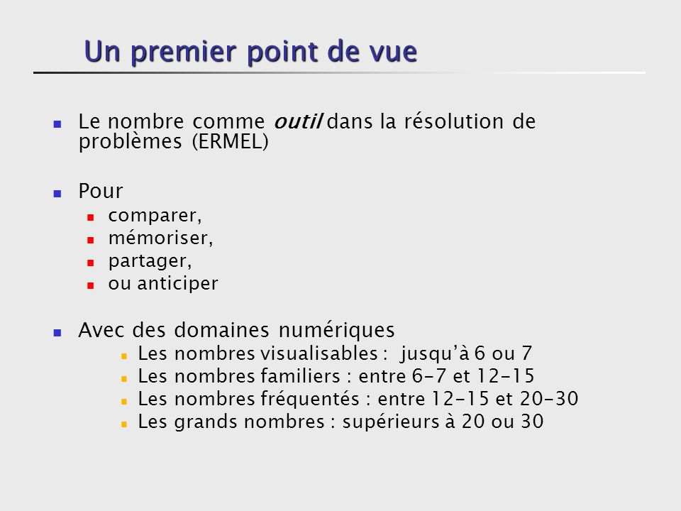 Un premier point de vue Le nombre comme outil dans la résolution de problèmes (ERMEL) Pour. comparer,