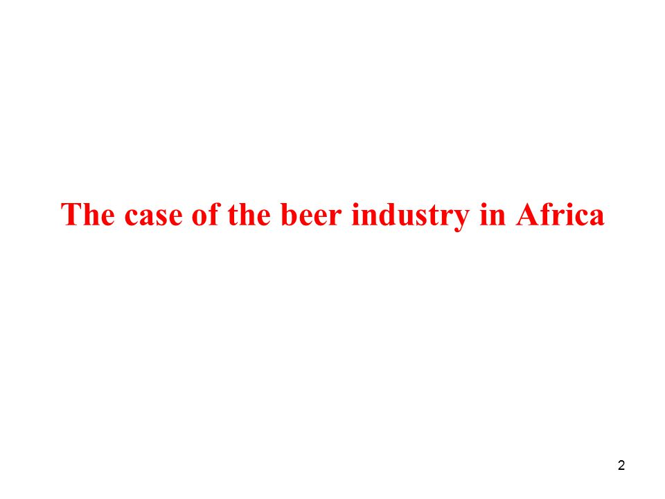 The case of the beer industry in Africa