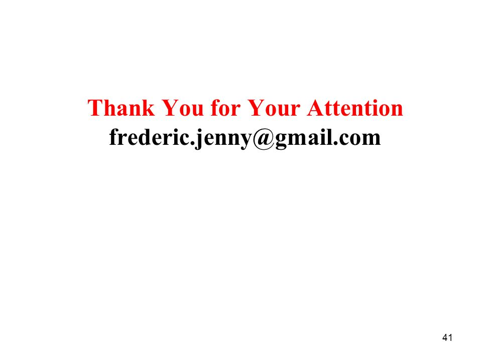 Thank You for Your Attention frederic.jenny@gmail.com