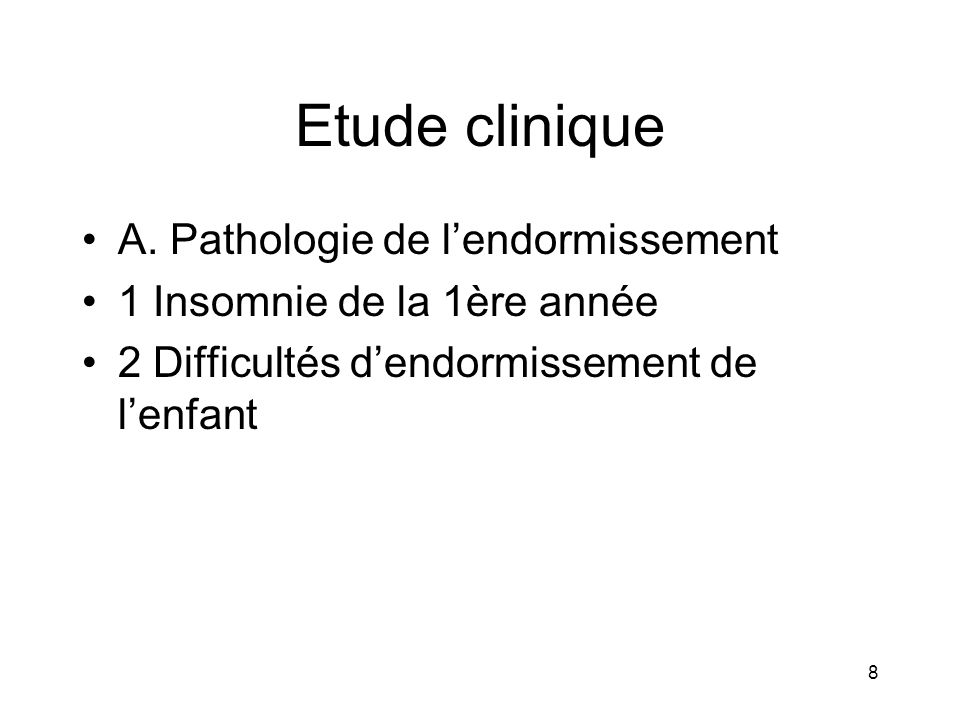 Etude clinique A. Pathologie de l'endormissement