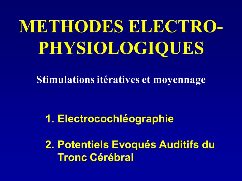 METHODES ELECTRO-PHYSIOLOGIQUES