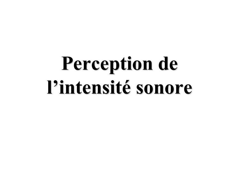 Perception de l'intensité sonore