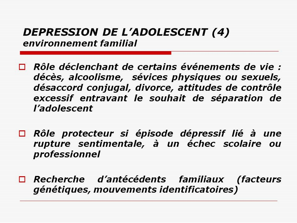 DEPRESSION DE L'ADOLESCENT (4) environnement familial