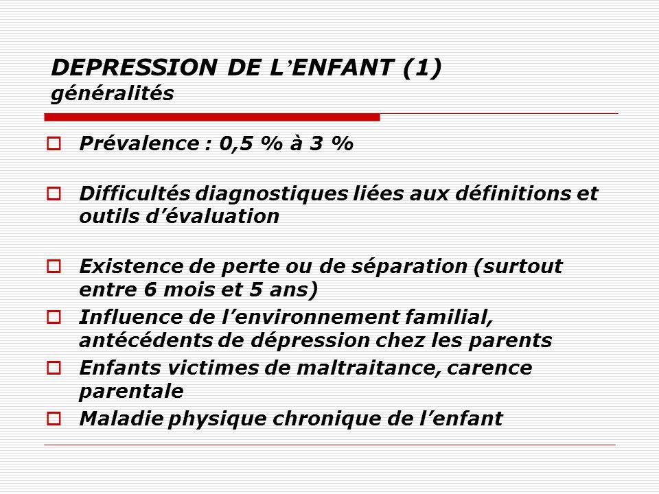 DEPRESSION DE L'ENFANT (1) généralités