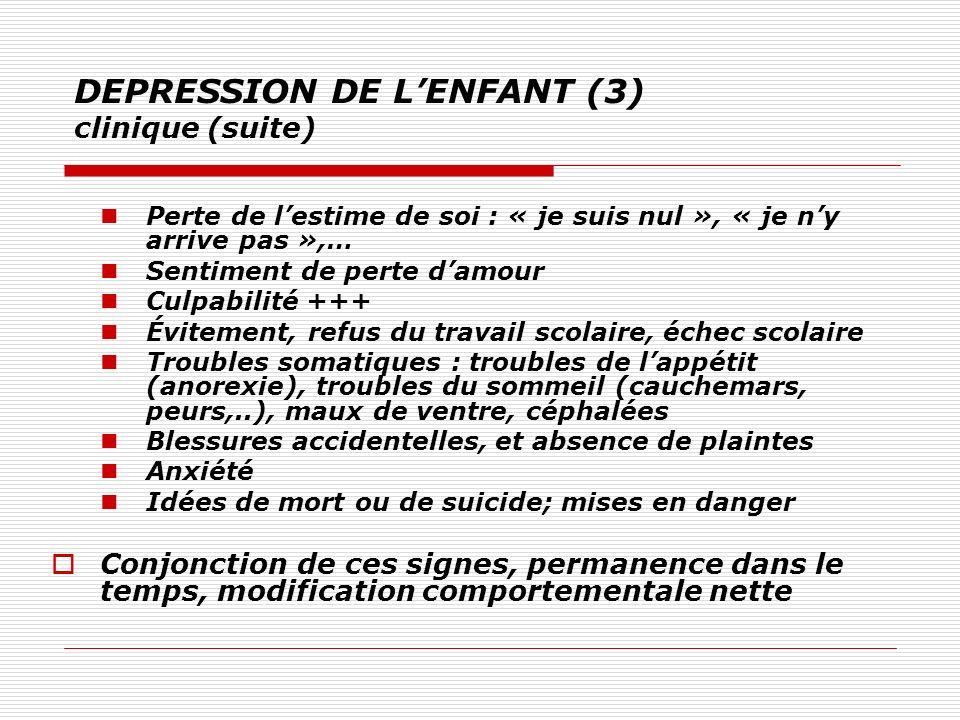 DEPRESSION DE L'ENFANT (3) clinique (suite)