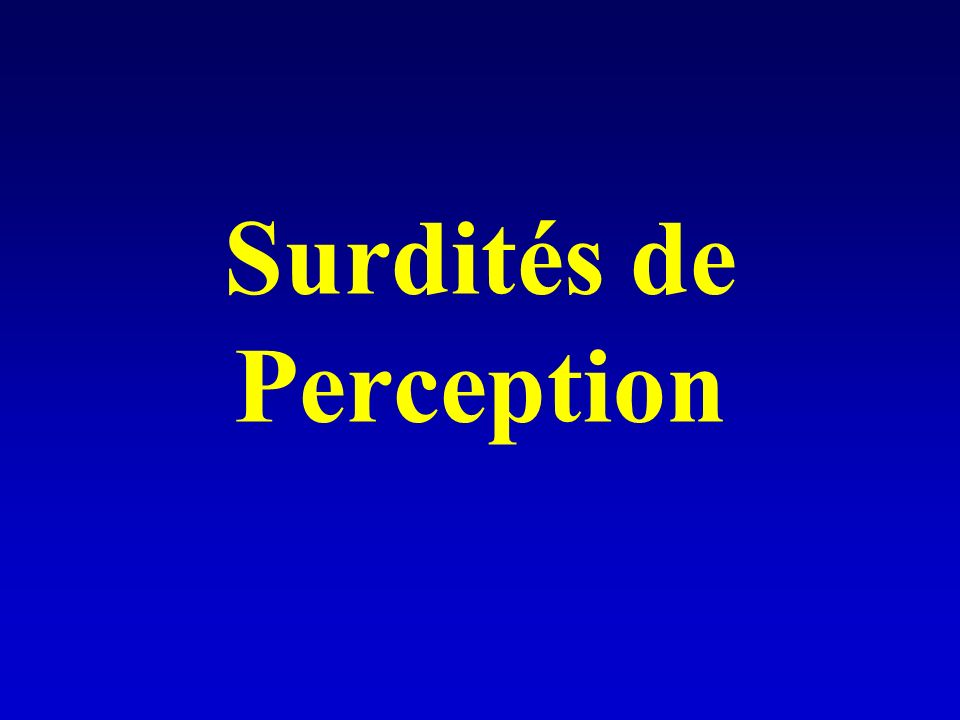 Surdités de Perception