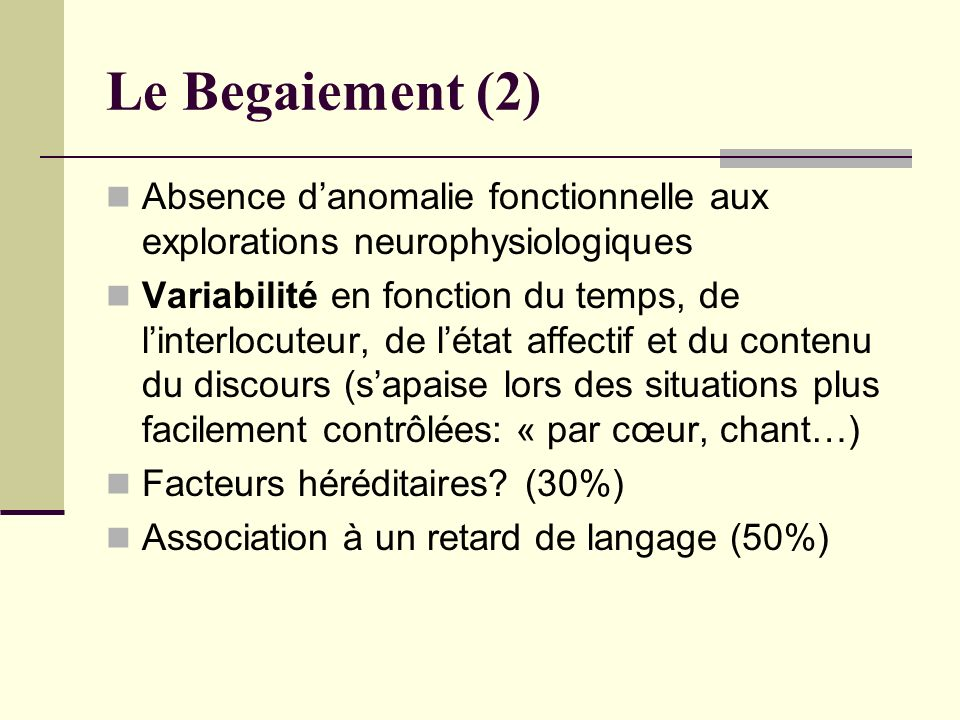 Le Begaiement (2) Absence d'anomalie fonctionnelle aux explorations neurophysiologiques.