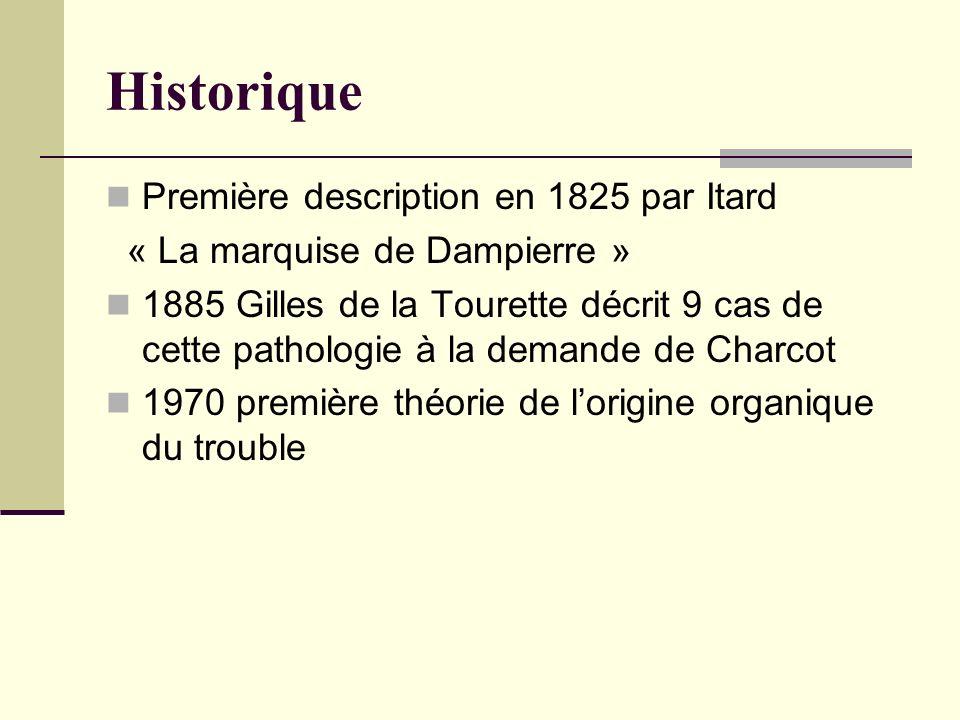 Historique Première description en 1825 par Itard