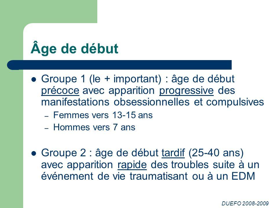 Âge de début Groupe 1 (le + important) : âge de début précoce avec apparition progressive des manifestations obsessionnelles et compulsives.