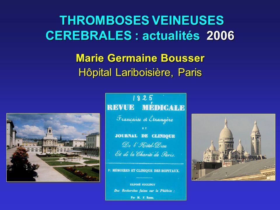 THROMBOSES VEINEUSES CEREBRALES : actualités 2006