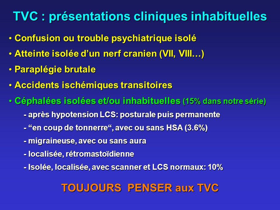 TVC : présentations cliniques inhabituelles TOUJOURS PENSER aux TVC