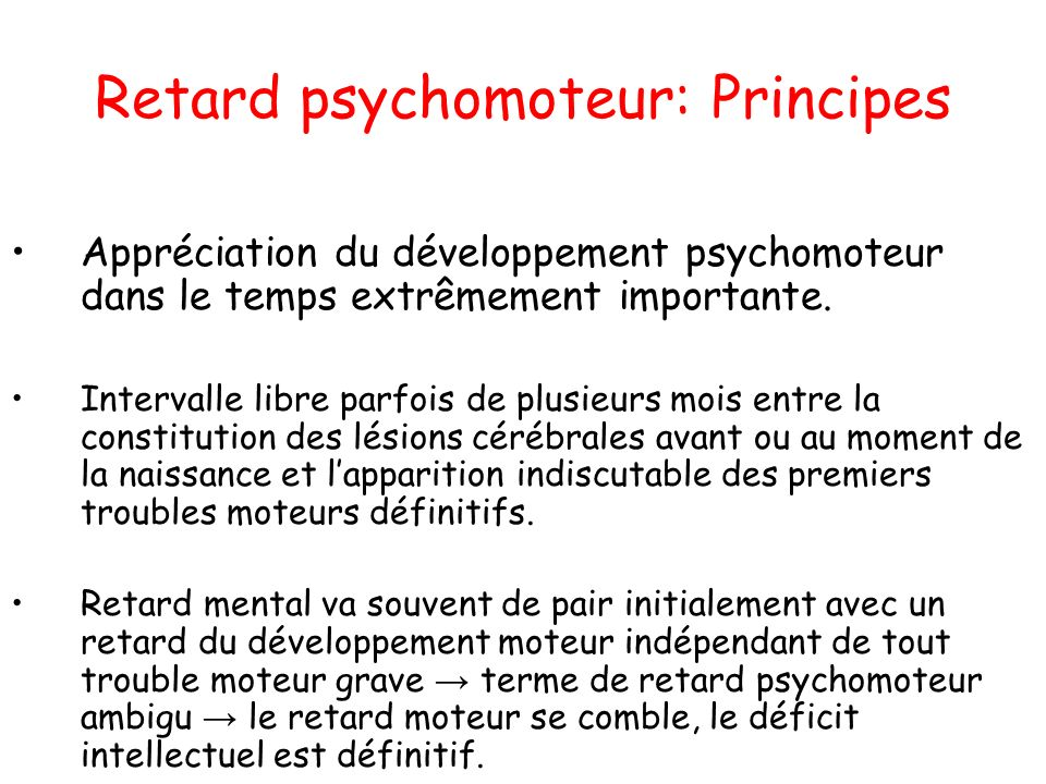 Retard psychomoteur: Principes
